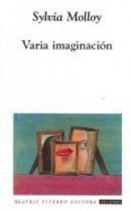 Varia imaginación por Sylvia Molloy.