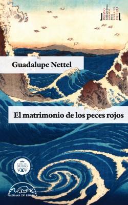 Nettel, Guadalupe. El Matrimonio de los Peces Rojos. México: Colofón, 2013.